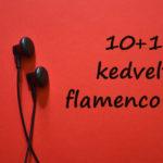 Flamenco zene – 10+1 kedvelt flamenco dal