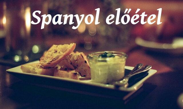 spanyol előétel