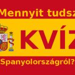 Mennyit tudsz Spanyolországról? – KVÍZ